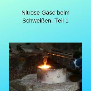 Nitrose Gase beim Schweißen, Teil 1