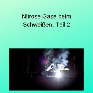Nitrose Gase beim Schweißen, Teil 2